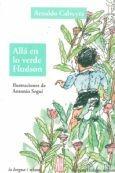 arnaldo calveyra - allá en lo verde hudson