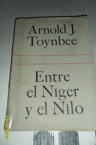 arnold . j. toynbee entre el niger y el nilo usado