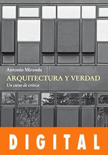 arquitectura y verdad  - antonio miranda regojo