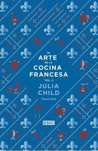 arte de la cocina francesa, el (vol 2) - julia child