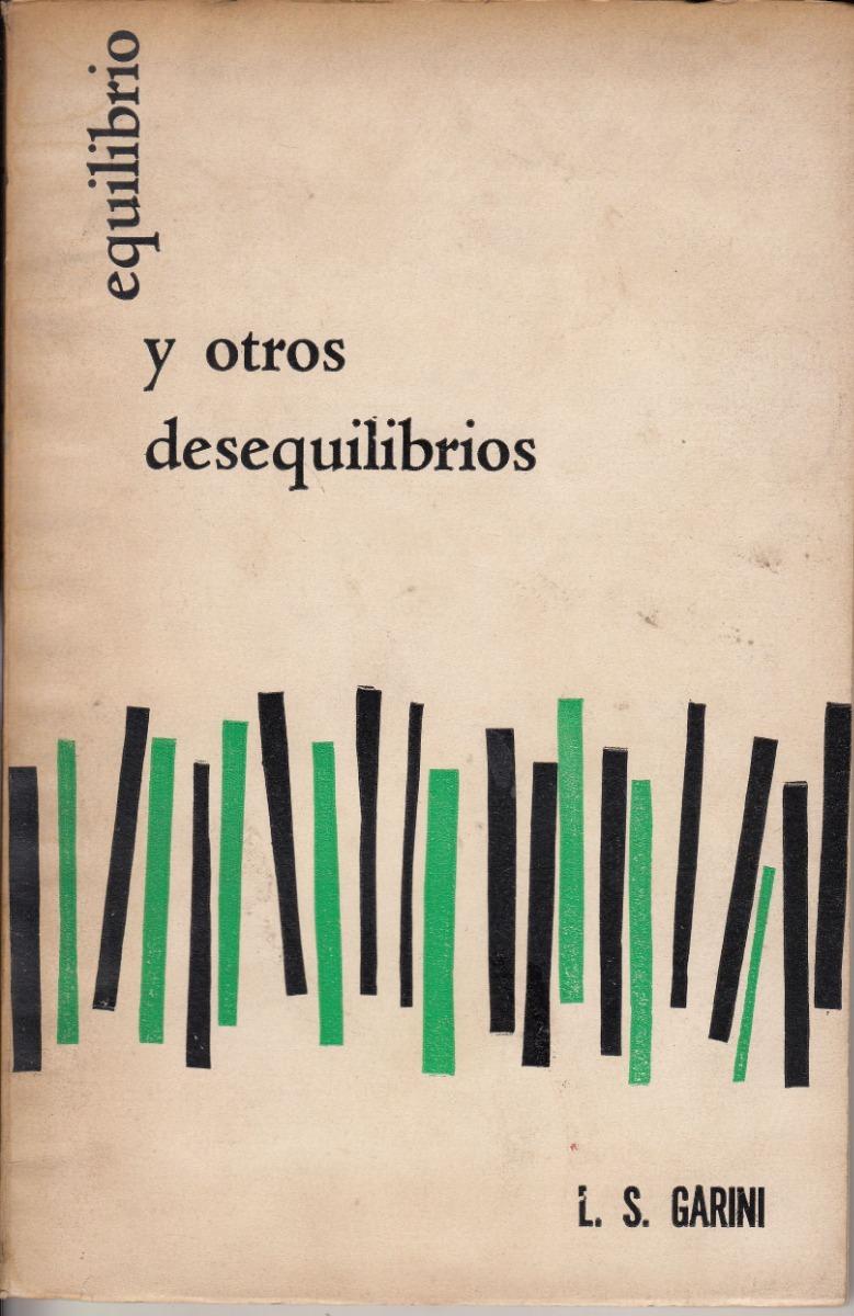 c9c861d3c Atipicos Raros Luis Garini Equilibrio Y Otros Desequilibrios -   250 ...
