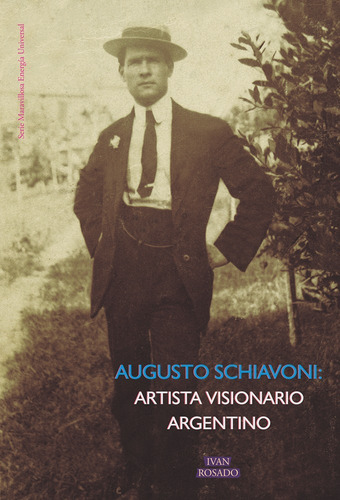 augusto schiavoni: artista visionario argentino
