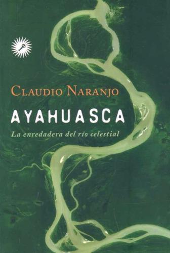 ayahuasca - claudio naranjo - llave libros