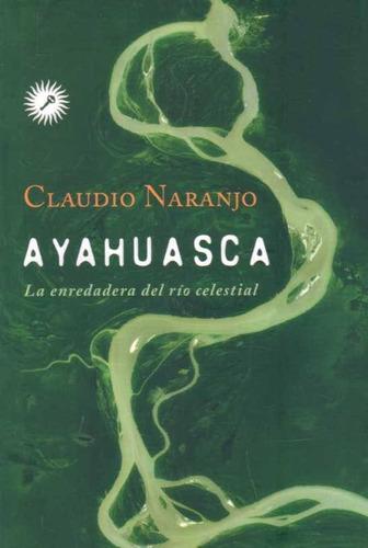 ayahuasca de  claudio  naranjo