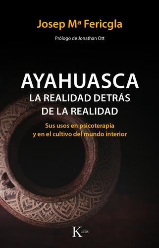ayahuasca la realidad detras de la realidad - josep fericgla