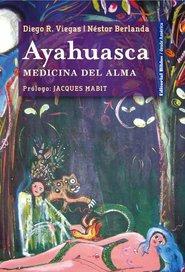 ayahuasca medicina del alma denéstor berlanda y diego r vieg