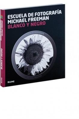 blanco y negro - escuela de fotografía - michael freeman