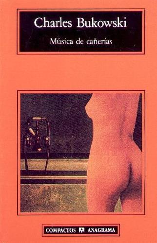 bukowski, charles - música de cañerías