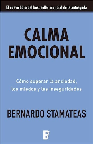 calma emocional - bernardo stamateas - vergara - libro nuevo