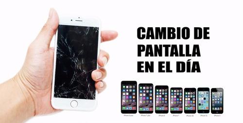 cambio de displays iphone todos los modelos, consulte precio