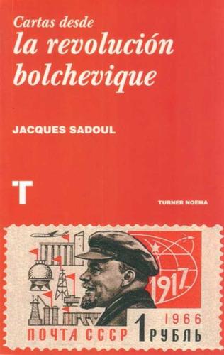 cartas desde la revolución bolchevique - jacques sadoul