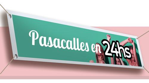 carteles pasacalles impresión en 24hs + diseño incluido