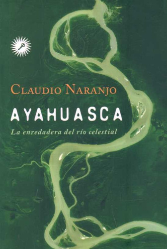 claudio naranjo - ayahuasca