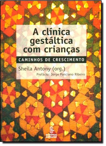 clínica gestáltica com crianças caminhos de crescimento a de