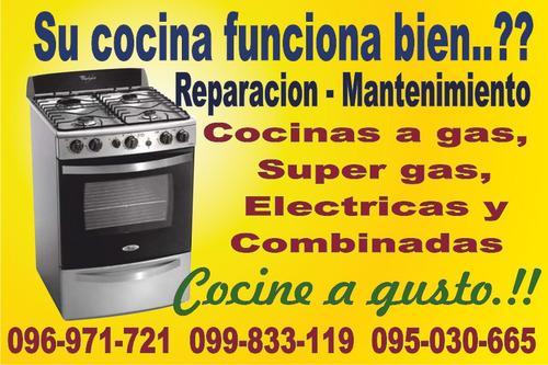cocinas gas,super gas,electricas y combinadas reparacion