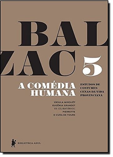comédia humana a vol 5 de honoré de balzac biblioteca azul -