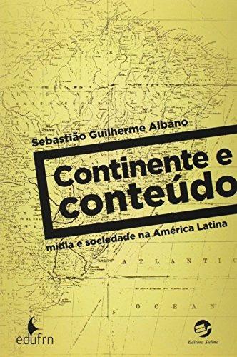 continente e conteúdo mídia e sociedade na américa latina de