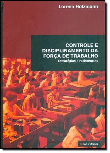 controle disciplinamento da força de trabalho estratégias e
