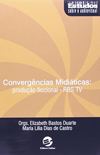 convergências midiáticas produção ficcional rbs tv de elizab