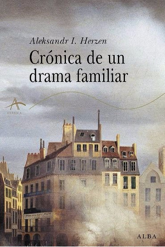 crónica de un drama familiar -  herzen, alexsandr
