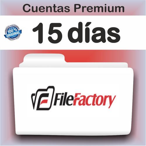 cuentas premium filefactory x 15 dias - garantizadas!