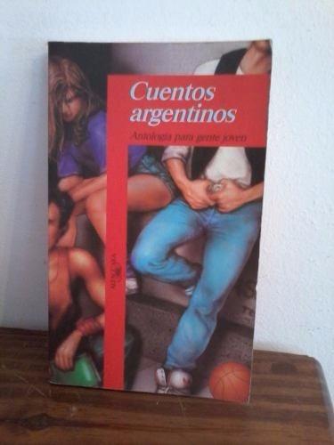 cuentos argentinos - alfaguara