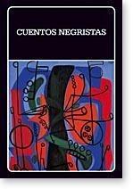 cuentos negristas  (biblioteca ayacucho)
