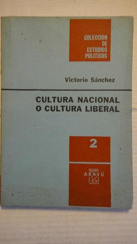 cultura nacional o cultura liberal voctorio sánchez sin uso