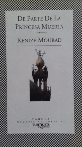 de parte de la princesa muerta    kenize mourad