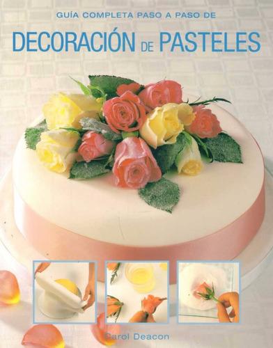 decoracion de pasteles. guía paso a paso