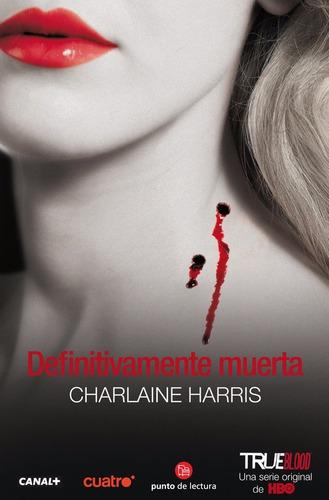 definitivamente muerta - charlaine harris - true blood
