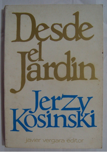 desde el jardin - jerzy kosinski