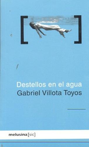 destellos en el agua de villota toyos gabriel basilico