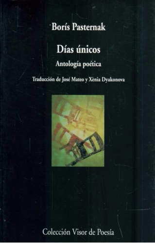 dias unicos. antologia poetica - pasternak, boris