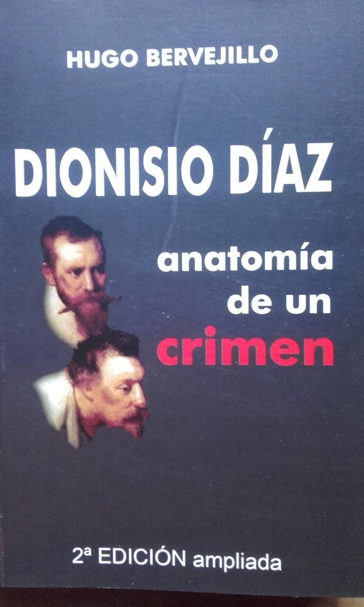 Dionisio Diaz- Anatomia De Un Crimen- Hugo Bervejillo - $ 450,00 en ...