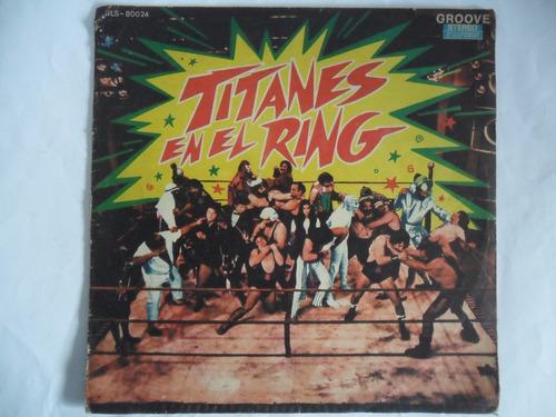 Disco De Vinilo De Titanes En El Ring De Coleccion.///////// - $ 250 ...