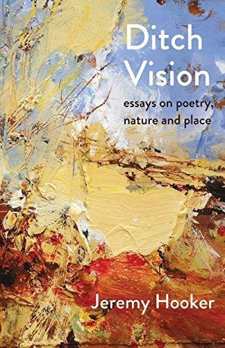 ditch vision 2017 : essays on poetry, nature, and place jere