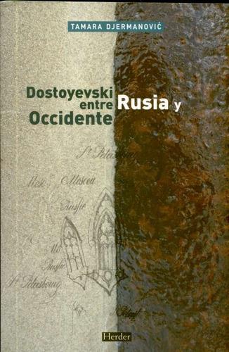 dostoyevski entre rusia y occidente - djermanovic, tamara
