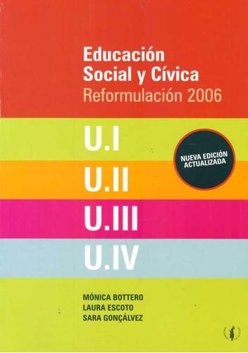 educación social y cívica reformulación 2006 / bottero