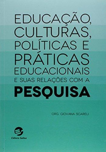 educação culturas políticas e práticas educacionais e suas r