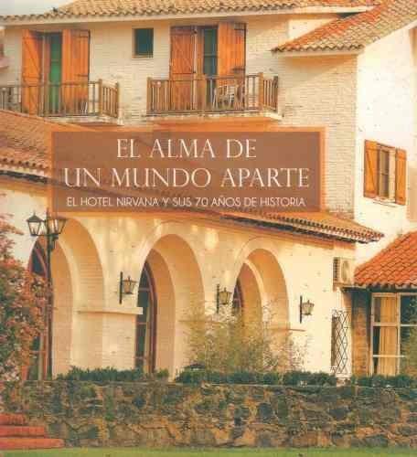 el alma de un mundo aparte - el hotel nirvana y sus 70 años