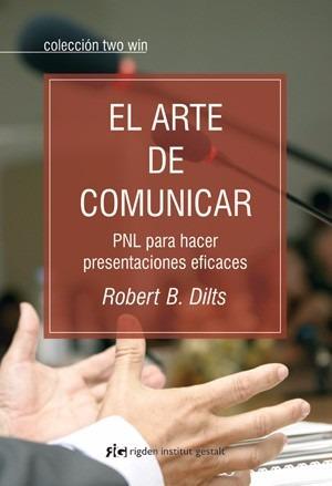 el arte de comunicar | pnl robert dilts