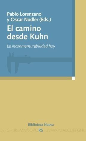 el camino desde kuhn  de lorenzano pablo  biblioteca nueva