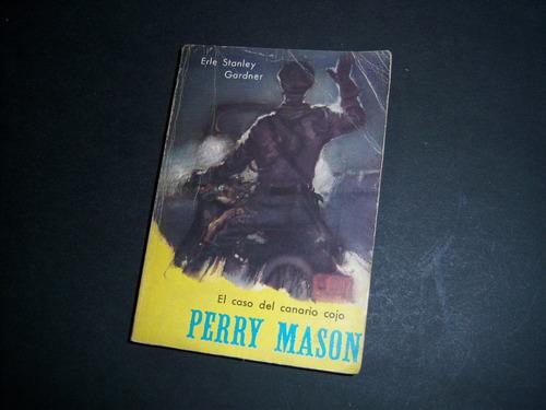 el caso del canario rojo. perry mason. erle stanley gardner