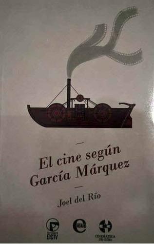el cine según garcía márquez - del río, joel