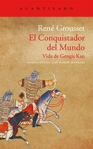 el conquistador del mundo. vida de gengis kan - r. grousset