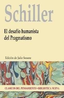 el desafio humanista del pragmatismo  de schiller f c s  bib