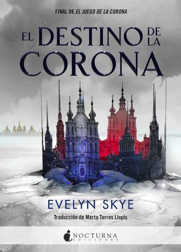 el destino de la corona de evelyn skye