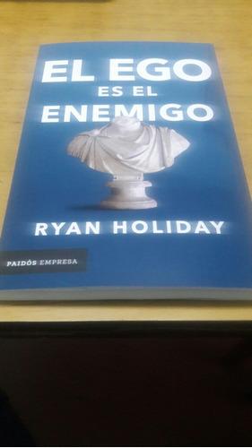 el ego es el enemigo. ryan holiday. ed paidos.