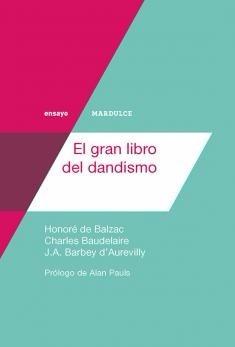 el gran libro del dandismo - balzac / baudelaire / barbey